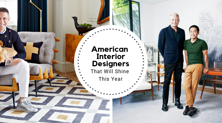american interior designers Trendsetting American Interior Designers That Will Shine This Year Trendsetting American Interior Designers That Will Shine This Year feat 768x425
