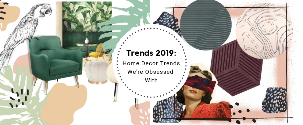 2019 Home Decor Trends We're Obsessed With_feat home decor trends 2019 Home Decor Trends We're Obsessed With 2019 Home Decor Trends Were Obsessed With feat 994x410