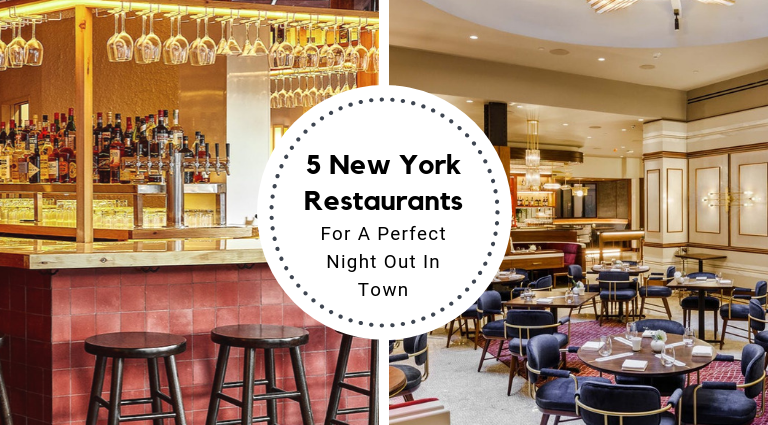 5 New York Restaurants For A Perfect Night Out In Town_feat new york restaurants 5 New York Restaurants For A Perfect Night Out In Town 5 New York Restaurants For A Perfect Night Out In Town feat 768x425