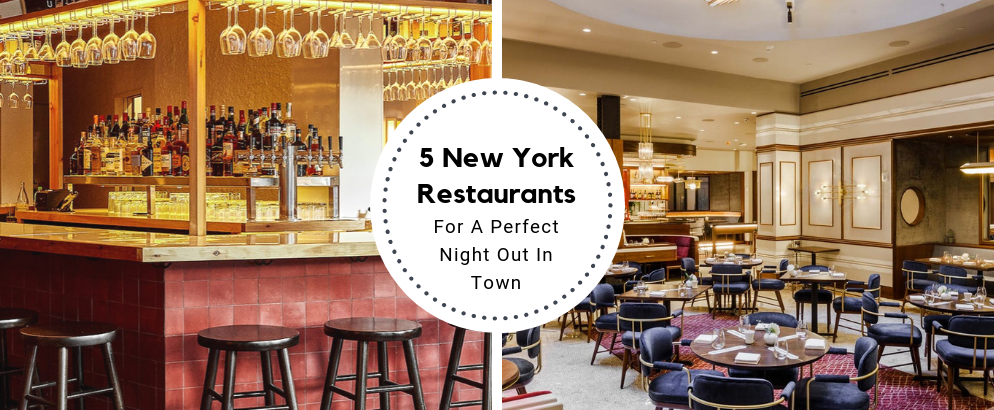 5 New York Restaurants For A Perfect Night Out In Town_feat new york restaurants 5 New York Restaurants For A Perfect Night Out In Town 5 New York Restaurants For A Perfect Night Out In Town feat 994x410
