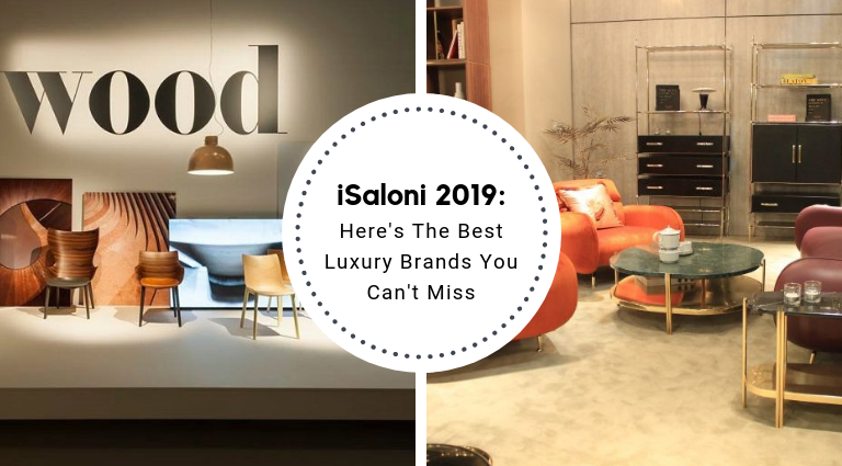 Here's The Best Luxury Brands You'll Find At iSaloni 2019_feat isaloni 2019 Here's The Best Luxury Brands You'll Find At iSaloni 2019 Here   s The Best Luxury Brands You   ll Find At iSaloni 2019 feat 768x425