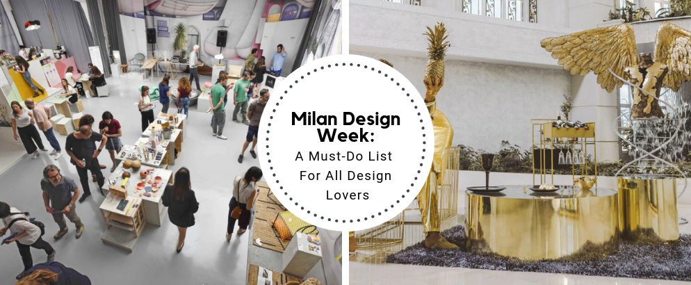 Milan Design Week_ A Must-Do List For All Design Lovers_feat milan design week Milan Design Week: A Must-Do List For All Design Lovers Milan Design Week  A Must Do List For All Design Lovers feat 994x410
