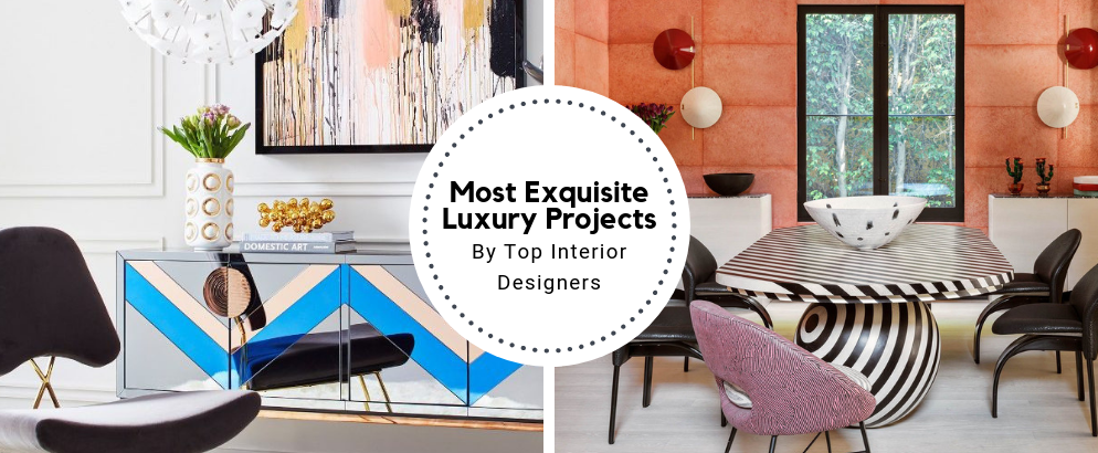 The Most Exquisite Luxury Projects By Top Interior Designers_feat luxury projects The Most Exquisite Luxury Projects By Top Interior Designers The Most Exquisite Luxury Projects By Top Interior Designers feat 994x410