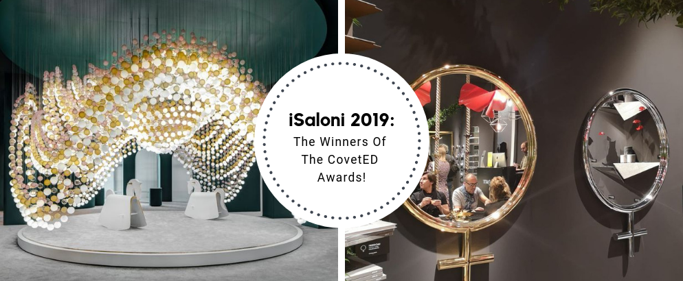 iSaloni 2019_ The Winners Of The CovetED Awards!_feat isaloni 2019 iSaloni 2019: The Winners Of The CovetED Awards! iSaloni 2019  The Winners Of The CovetED Awards feat 994x410
