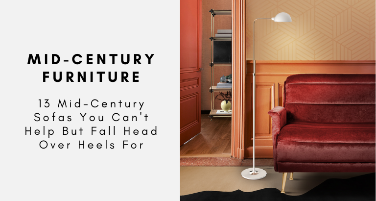 13 Mid-Century Sofas You Can't Help But Fall Head Over Heels For