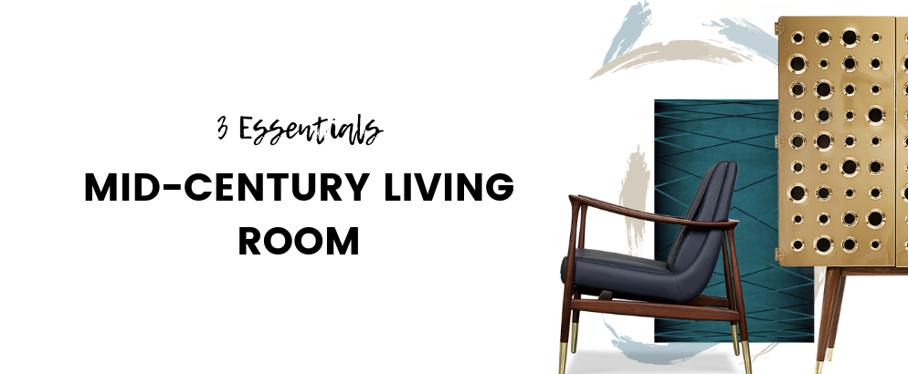 3 Essentials Every Mid-Century Living Room Needs_5 mid-century living room 3 Essentials Every Mid-Century Living Room Needs 3 Essentials Every Mid Century Living Room Needs feat 994x410