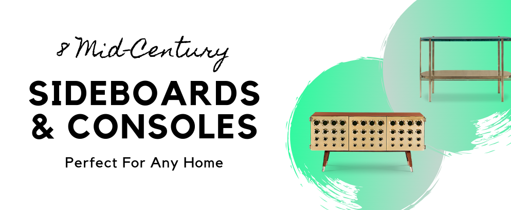 8 Mid-Century Sideboards And Consoles Perfect For Any Home_feat mid-century sideboards 8 Mid-Century Sideboards And Consoles Perfect For Any Home 8 Mid Century Sideboards And Consoles Perfect For Any Home feat 994x410