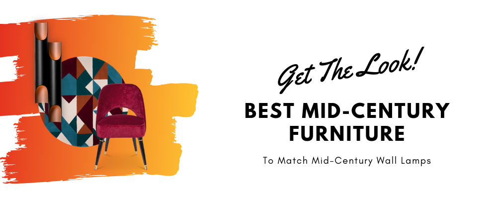 Get The Look_ Best Furniture Pieces To Match Mid-Century Wall Lamps_feat mid-century wall lamps Get The Look: Best Furniture Pieces To Match Mid-Century Wall Lamps Get The Look  Best Furniture Pieces To Match Mid Century Wall Lamps feat 1 994x410