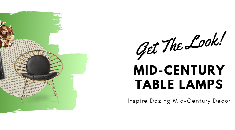 Get The Look_ Mid-Century Table Lamps Inspire Dazing Mid-Century Decor_feat mid-century table lamps Get The Look: Mid-Century Table Lamps Inspire Dazing Mid-Century Decor Get The Look  Mid Century Table Lamps Inspire Dazing Mid Century Decor feat 768x425