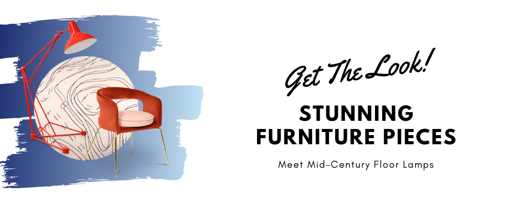 Get The Look_ Stunning Furniture Pieces Meet Mid-Century Floor Lamps_feat mid-century floor lamps Get The Look: Stunning Furniture Pieces Meet Mid-Century Floor Lamps Get The Look  Stunning Furniture Pieces Meet Mid Century Floor Lamps feat 994x410