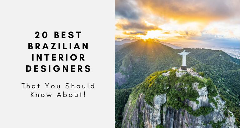 20 Best Brazilian Interior Designers That You Should Know About brazilian interior designers 20 Best Brazilian Interior Designers That You Should Know About 20 Best Brazilian Interior Designers That You Should Know About 768x410