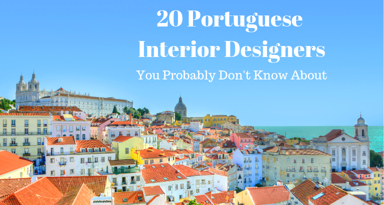 20 Incredible Portuguese Interior Designers You're Probably Unaware Of_feat portuguese interior designers 20 Incredible Portuguese Interior Designers You're Probably Unaware Of 20 Incredible Portuguese Interior Designers Youre Probably Unaware Of feat 768x410