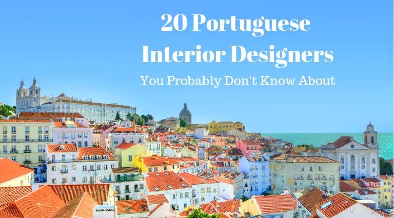 20 Incredible Portuguese Interior Designers You're Probably Unaware Of_feat portuguese interior designers 20 Incredible Portuguese Interior Designers You're Probably Unaware Of 20 Incredible Portuguese Interior Designers Youre Probably Unaware Of feat 768x425