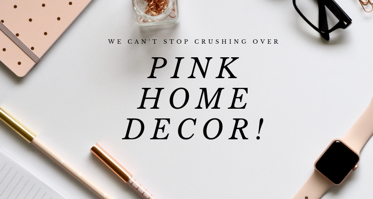 We Can't Stop Crushing Over Pink Home Decor!_feat pink home decor We Can't Stop Crushing Over Pink Home Decor! We Cant Stop Crushing Over Pink Home Decor feat 768x410