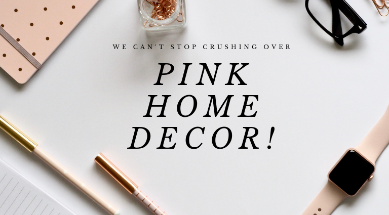 We Can't Stop Crushing Over Pink Home Decor!_feat