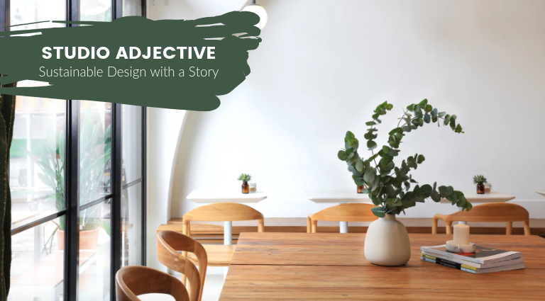 STUDIO ADJECTIVE Aims to Design Sustainable Spaces with a Story_feat studio adjective STUDIO ADJECTIVE Aims to Design Sustainable Spaces with a Story STUDIO ADJECTIVE Aims to Design Sustainable Spaces with a Story feat 768x425
