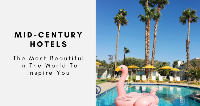 The Most Beautiful Mid-Century Hotels In The World Born To Inspire You mid-century hotels The Most Beautiful Mid-Century Hotels In The World Born To Inspire You The Most Beautiful Mid Century Hotels In The World Born To Inspire You 768x410