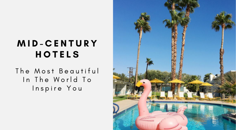 The Most Beautiful Mid-Century Hotels In The World Born To Inspire You