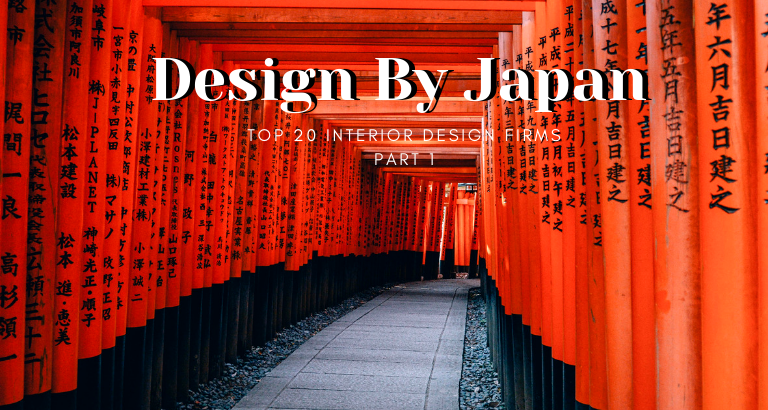 Design By Japan_ 20 Top Interior Design Firms You Should Know - Part 1_feat top interior design firms Design By Japan: 20 Top Interior Design Firms You Should Know – Part 1 Design By Japan  20 Top Interior Design Firms You Should Know Part 1 feat 768x410