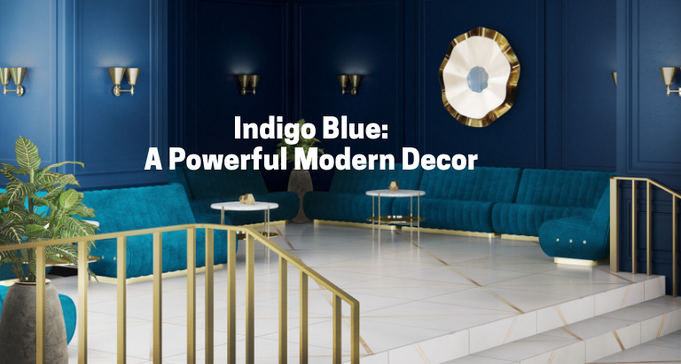 modern home decor Trend Alert: How To Use Indigo Blue For A Powerful Modern Home Decor Indigo Blue  A Powerfull Modern 1 768x410