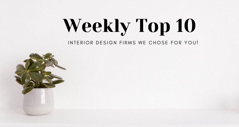 Weekly Top 10_ The Interior Design Firms We Chose For You This Week!_feat interior design firms Weekly Top 10: The Architecture & Interior Design Firms We Chose This Week! Weekly Top 10  The Interior Design Firms We Chose For You This Week feat 768x410
