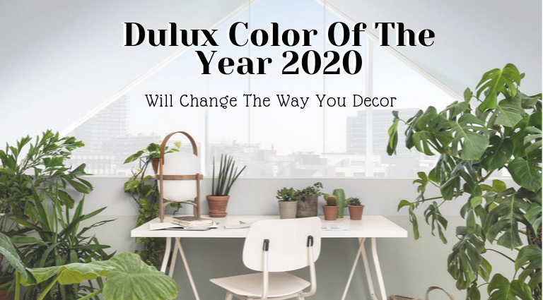 Dulux Color Of The Year 2020 Will Change The Way You Decor_feat (1) dulux color of the year 2020 Dulux Color Of The Year 2020 Will Change How You Decor Your Home Dulux Color Of The Year 2020 Will Change The Way You Decor feat 1 768x425