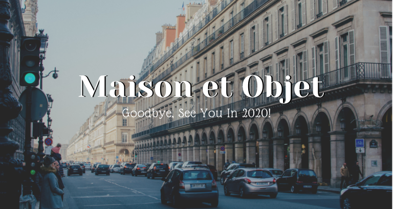 Goodbye Maison Et Objet, See You In 2020!_feat maison et objet Goodbye Maison Et Objet, See You In 2020! Goodbye Maison Et Objet See You In 2020 feat 768x410