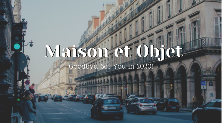 Goodbye Maison Et Objet, See You In 2020!_feat maison et objet Goodbye Maison Et Objet, See You In 2020! Goodbye Maison Et Objet See You In 2020 feat 768x425