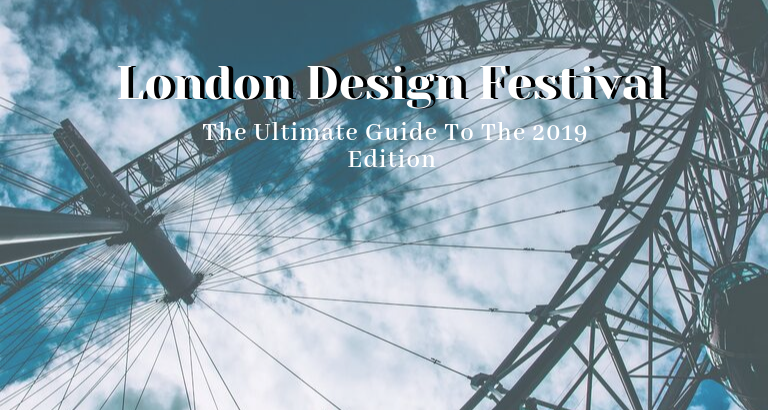 The Ultimate Guide To London Design Festival 2019_feat