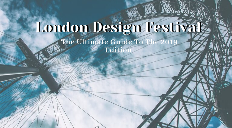 The Ultimate Guide To London Design Festival 2019_feat london design festival 2019 The Ultimate Guide To London Design Festival 2019 The Ultimate Guide To London Design Festival 2019 feat 768x425