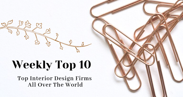Weekly Top 10_ Top Interior Design Firms All Over The World_feat top interior design firms Weekly Top 10: Top Interior Design Firms All Over The World Weekly Top 10  Top Interior Design Firms All Over The World feat 768x410