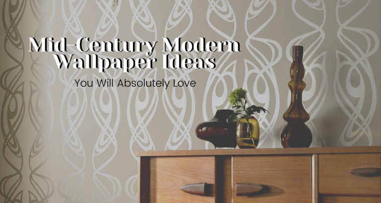 10 Mid-Century Modern Wallpaper Ideas That You Will Love!_feat mid-century modern wallpaper 10 Mid-Century Modern Wallpaper Ideas That You Will Love! 10 Mid Century Modern Wallpaper Ideas That You Will Love feat 768x410