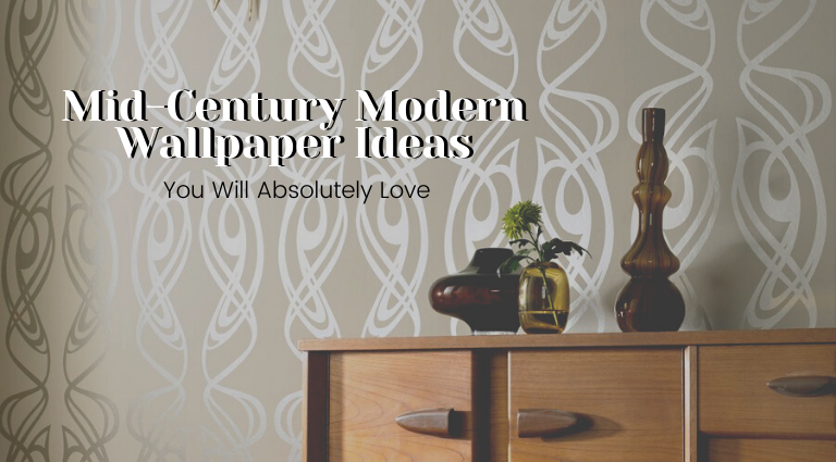 10 Mid-Century Modern Wallpaper Ideas That You Will Love!_feat mid-century modern wallpaper 10 Mid-Century Modern Wallpaper Ideas That You Will Love! 10 Mid Century Modern Wallpaper Ideas That You Will Love feat 768x425