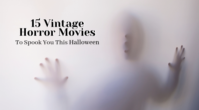 15 Vintage Horror Movies That Will Scare You This Halloween_feat vintage horror movies 15 Vintage Horror Movies That Will Scare You This Halloween 15 Vintage Horror Movies That Will Scare You This Halloween feat 768x425