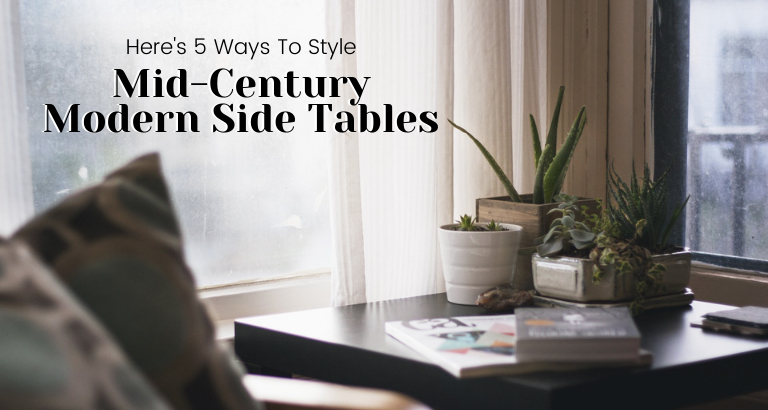 5 Tips On How To Use Mid-Century Modern Side Tables And Center Tables_feat mid-century modern side tables 5 Tips On How To Use Mid-Century Modern Side Tables And Center Tables 5 Tips On How To Use Mid Century Modern Side Tables And Center Tables feat 768x410