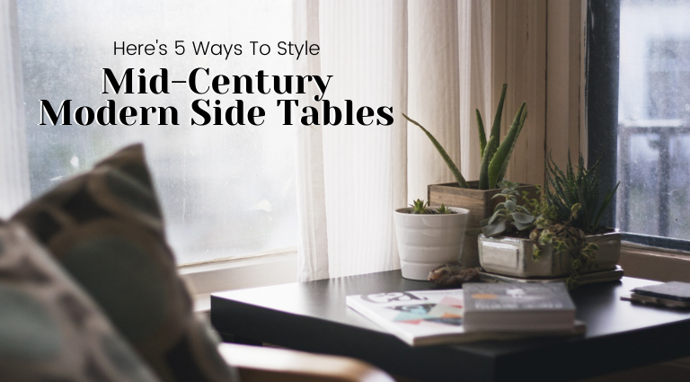 5 Tips On How To Use Mid-Century Modern Side Tables And Center Tables_feat mid-century modern side tables 5 Tips On How To Use Mid-Century Modern Side Tables And Center Tables 5 Tips On How To Use Mid Century Modern Side Tables And Center Tables feat 768x425