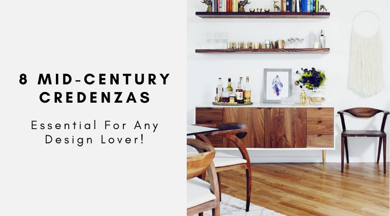 8 Essential Mid-Century Credenzas That Are A Must For Any Design Lover