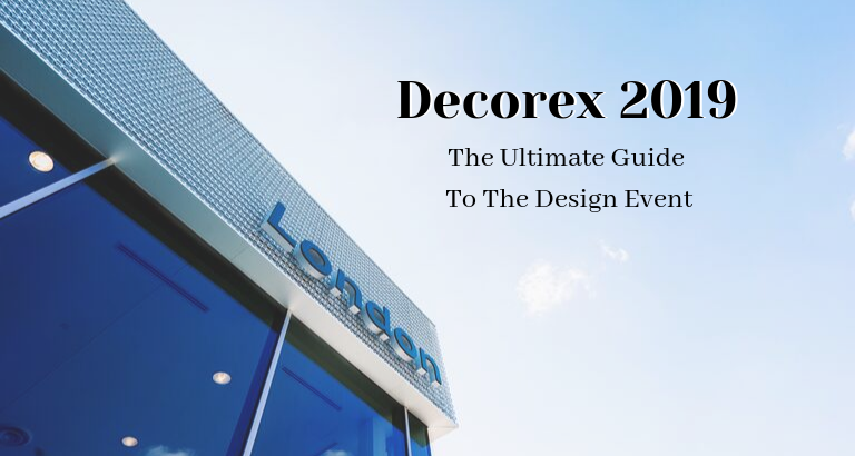 Decorex International, Decorex 2019, interior design event, london interior design event, london design event decorex 2019 Here's Our Ultimate Guide To Decorex 2019 Just For You! Heres Our Ultimate Guide To Decorex 2019 Just For You feat 768x410