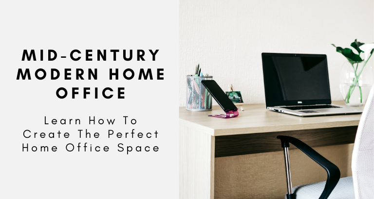 How To Create A Mid-Century Modern Home Office_feat mid-century modern home office How To Create A Mid-Century Modern Home Office How To Create A Mid Century Modern Home Office feat 2 768x410
