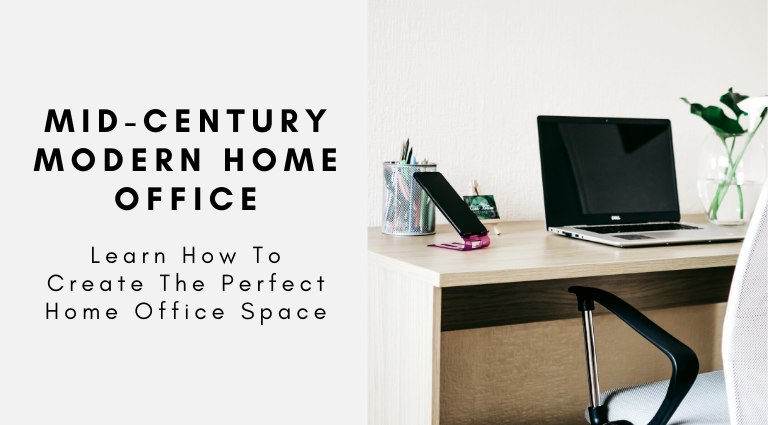 How To Create A Mid-Century Modern Home Office_feat mid-century modern home office How To Create A Mid-Century Modern Home Office How To Create A Mid Century Modern Home Office feat 2 768x425