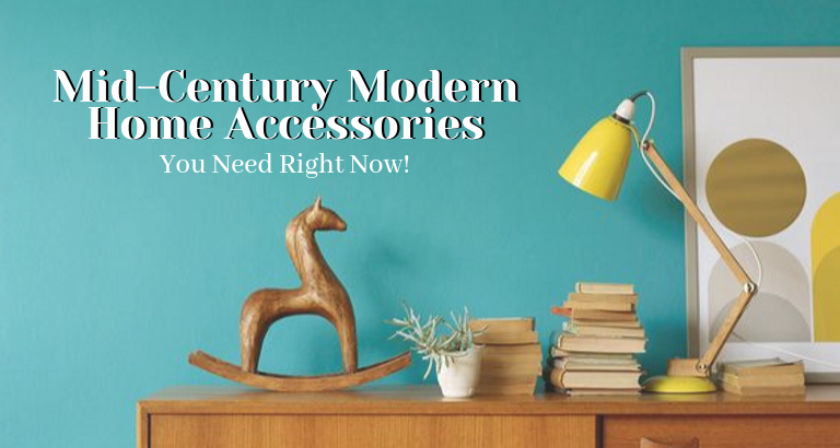 Mid-Century Modern Home Acessories You Need To Get Right Now!_feat mid-century modern home accessories Mid-Century Modern Home Accessories You Need To Get Right Now! Mid Century Modern Home Acessories You Need To Get Right Now feat 768x410