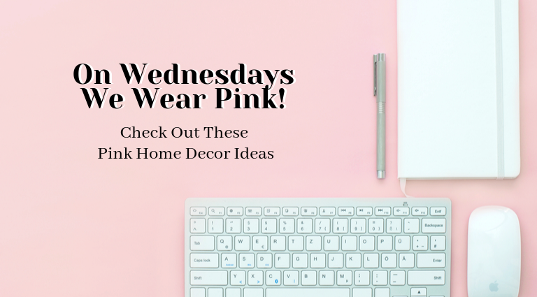 On Wednesdays We Wear Pink... Check Out These Pink Home Decor Ideas!_feat pink home decor On Wednesdays We Wear Pink… Check Out These Pink Home Decor Ideas! On Wednesdays We Wear Pink