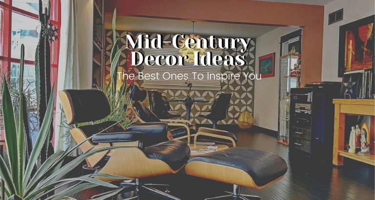 The Best Mid-Century Decor Ideas To Inspire You_feat mid-century decor The Best Mid-Century Decor Ideas To Inspire You The Best Mid Century Decor Ideas To Inspire You feat 768x410