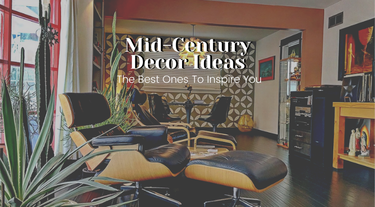 The Best Mid-Century Decor Ideas To Inspire You_feat mid-century decor The Best Mid-Century Decor Ideas To Inspire You The Best Mid Century Decor Ideas To Inspire You feat 768x425