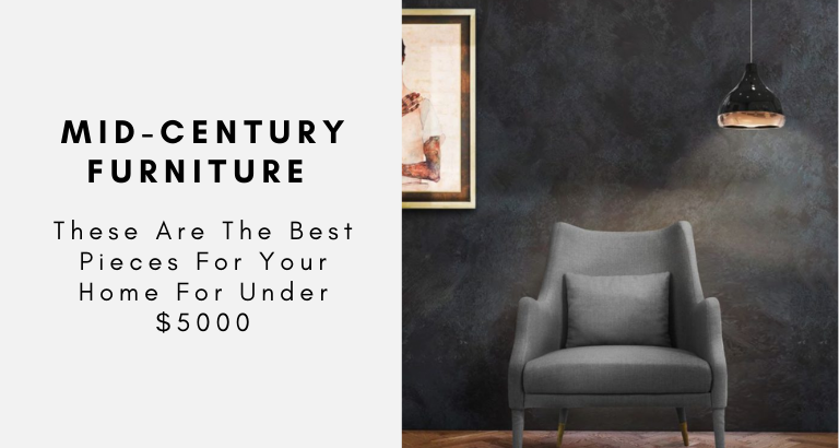 This Is The Best Mid-Century Furniture For Your Home For Under $5000 mid-century furniture This Is The Best Mid-Century Furniture For Your Home For Under $5000 This Is The Best Mid Century Furniture For Your Home For Under 5000 768x410