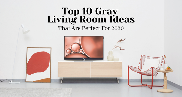 Top 10 Gray Living Room Ideas That Are Perfect For 2020_feat gray living room ideas Top 10 Gray Living Room Ideas That Are Perfect For 2020 Top 10 Gray Living Room Ideas That Are Perfect For 2020 feat 768x410