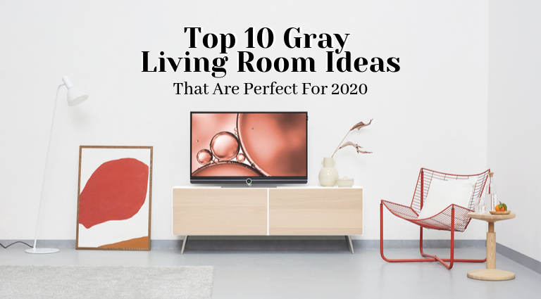 Top 10 Gray Living Room Ideas That Are Perfect For 2020_feat gray living room ideas Top 10 Gray Living Room Ideas That Are Perfect For 2020 Top 10 Gray Living Room Ideas That Are Perfect For 2020 feat 768x425