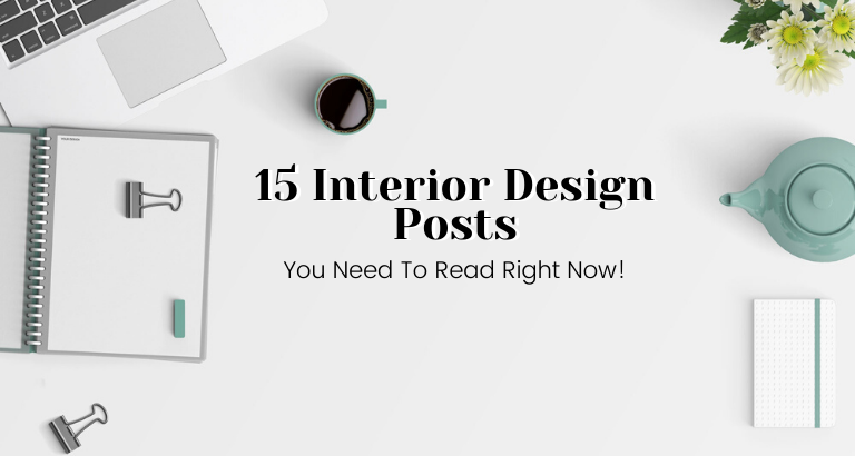 15 Interior Design Posts You Need To Read Right Now_feat interior design 15 Interior Design Posts You Need To Read Right Now 15 Interior Design Posts You Need To Read Right Now feat 768x410