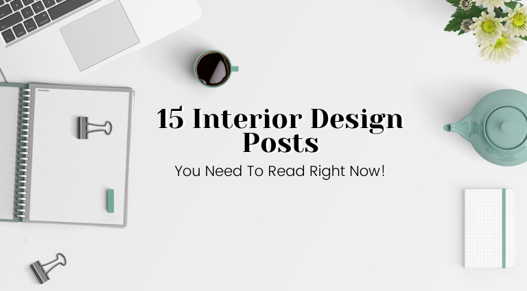 15 Interior Design Posts You Need To Read Right Now_feat interior design 15 Interior Design Posts You Need To Read Right Now 15 Interior Design Posts You Need To Read Right Now feat 768x425