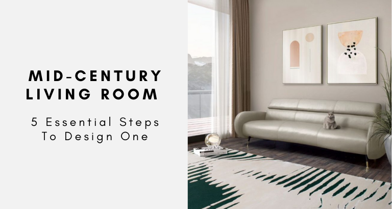 5 Essential Steps To Design A Mid-Century Living Room